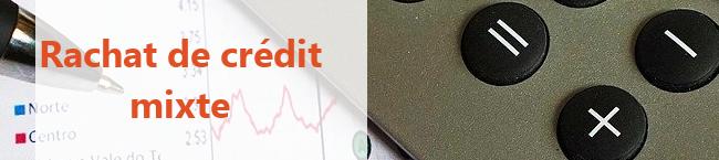 rachats de crédit mixte